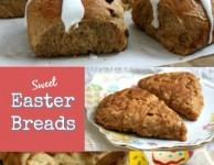 Easy Easter Breads: Sweet Buns and Scones for Easter Weekend
